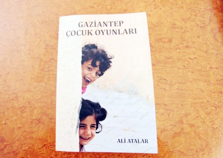 """ALİ ATALAR'IN YENİ KİTABI """"GAZİANTEP ÇOCUK OYUNLARI"""" ÇIKTI"""